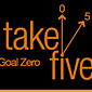 Take Five for Goal Zero
